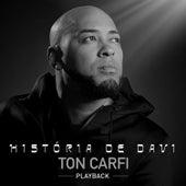 História de Davi - Playback de Ton Carfi