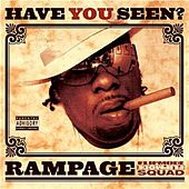 Have You Seen? by Rampage