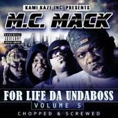 For Life da Undaboss: Volume 5 (Chopped & Screwed) by M.C. Mack