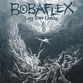 Long Time Coming by Bobaflex