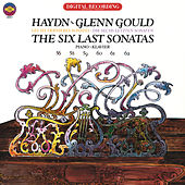 Haydn: The Six Last Piano Sonatas ((Gould Remastered)) by Glenn Gould