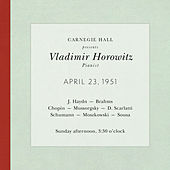 Vladimir Horowitz live at Carnegie Hall - Recital April 23, 1951: Haydn, Brahms, Chopin, Mussorgsky, Scarlatti, Schumann, Moszkowski & Sousa by Vladimir Horowitz