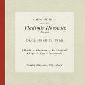Vladimir Horowitz live at Carnegie Hall - Recital December 15, 1968: Haydn, Schumann, Rachmaninoff, Chopin, Liszt & Moszkowski by Vladimir Horowitz