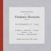 Vladimir Horowitz live at Carnegie Hall - Recital November 27, 1966: Haydn, Schumann, Chopin, Debussy, Liszt, Scarlatti & Rachmaninoff by Various Artists