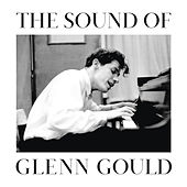 The Sound of Glenn Gould von Glenn Gould
