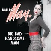 Big Bad Handsome Man (Radio Edit) by Imelda May