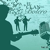 El Clan del Bolero Vol. 15 by Various Artists