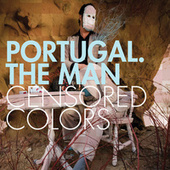 Censored Colors di Portugal. The Man