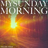 My Sunday Morning, Vol. 3 (Wonderful Relaxing Lounge Tunes For Restaurant, Bar and Coffee House) by Various Artists