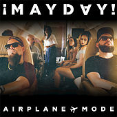 Airplane Mode by ¡Mayday!