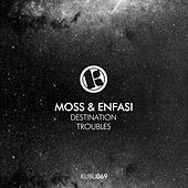 Destination / Troubles von MOSS