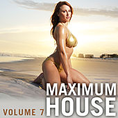 Maximum House, Vol. 7 von Various Artists