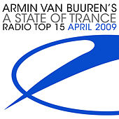 A State Of Trance Radio Top 15 - April 2009 von Various Artists