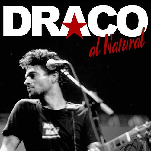 Draco Al Natural by Robi Draco Rosa
