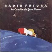 La Cancion De Juan Perro de Radio Futura