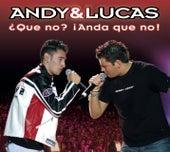 ¿Que No? (Anda Que No) de Andy & Lucas