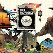 Who Are You Now? by This Providence