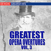Greatest Opera Overtures, Volume 3 by Various Artists