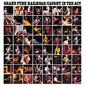 Caught In The Act de Grand Funk Railroad