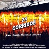 24 Corridos - Puro Corrido Chicotiao Compa! by Various Artists