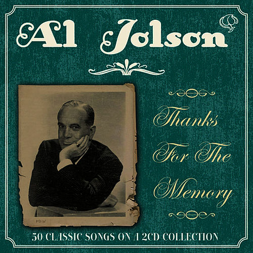 Thanks For The Memory by Al Jolson