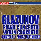 Glazunov: Piano Concerto - Violin Concerto - Quartet No. 1 - Fantasy for Symphony Orchestra by Various Artists