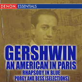 Gershwin: An American in Paris - Rhapsody in Blue - Porgy and Bess [Selections] by Various Artists