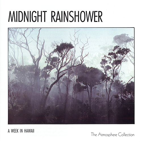 A Week In Hawaii: Midnight Rainshower by The Atmosphere Collection
