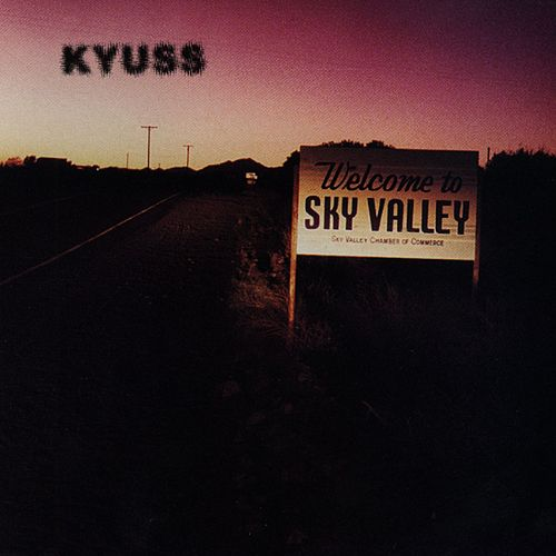 Welcome to Sky Valley von Kyuss