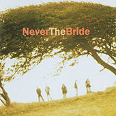 Never The Bride by Never The Bride