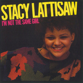 I'm Not The Same Girl by Stacy Lattisaw