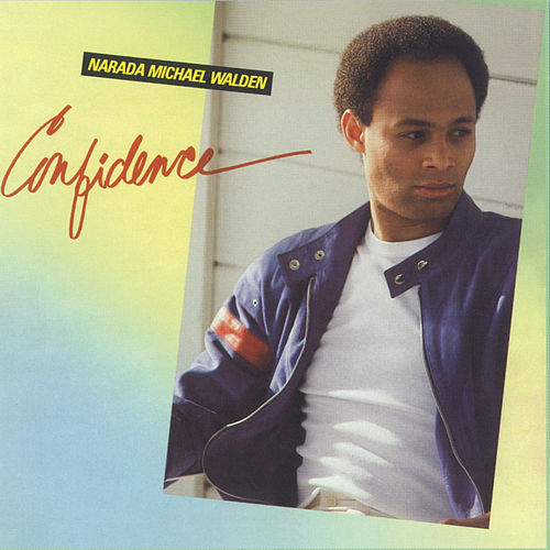 Confidence by Narada Michael Walden