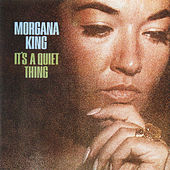 It's A Quiet Thing by Morgana King