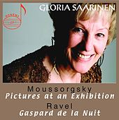Moussorgsky: Pictures at an Exhibition, Ravel: Gaspard de la Nuit by Gloria Saarinen