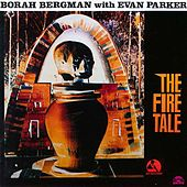 The Fire Tale by Borah Bergman