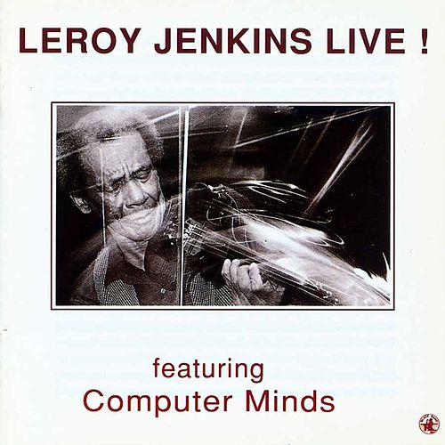 Leroy Jenkins Live ! by Leroy Jenkins