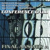 Conference Call / Final Answer by Joe Fonda
