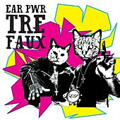 Tre Faux by Ear Pwr