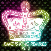 Rave Is King Remixes Pt. 2 by Fukkk Offf
