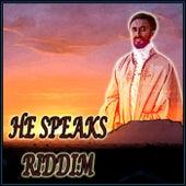 He Speaks Riddim von Various Artists