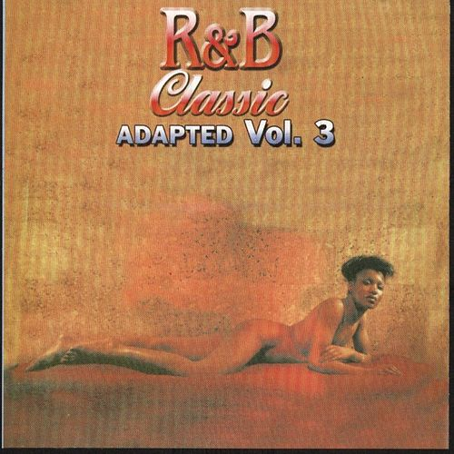 R&B Classic Adapted Vol. 3 by Various Artists