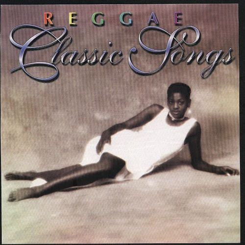 Reggae Classic Songs by Various Artists