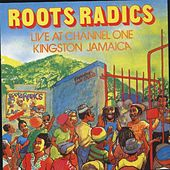 Live At Channel One by Roots Radics