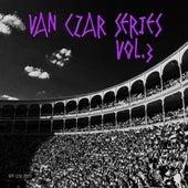 Van Czar Series, Vol. 3 (Mixed By Van Czar) by Various Artists