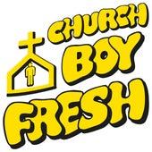 Church Boy Fresh by Set Free