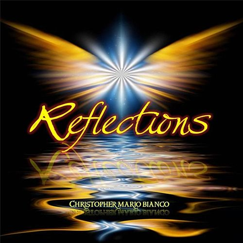 Reflections by Christopher Mario Bianco