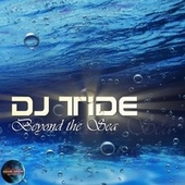 Beyond the Sea by Dj Tide
