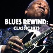 Blues Rewind: Classic Hits von Various Artists
