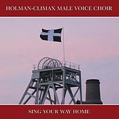 Sing Your Way Home de Andrew Thomas Holman-Climax Male Voice Choir