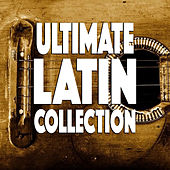 Ultimate Latin Collection by Various Artists